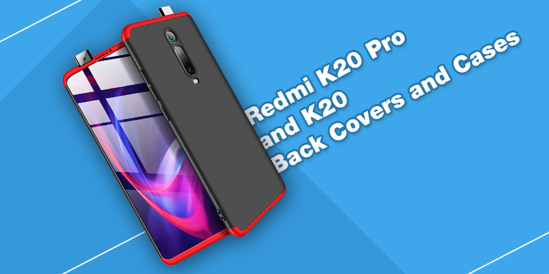 Redmi K20 Pro and K20 Back Covers and Cases